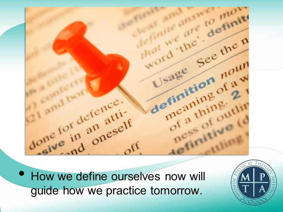 How we define ourselves now will guide how we practice tomorrow.
