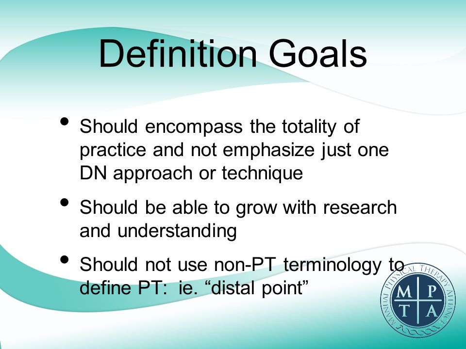 Definition Goals Should encompass the totality of practice and not emphasize just one DN approach or technique Should be able to grow with research an