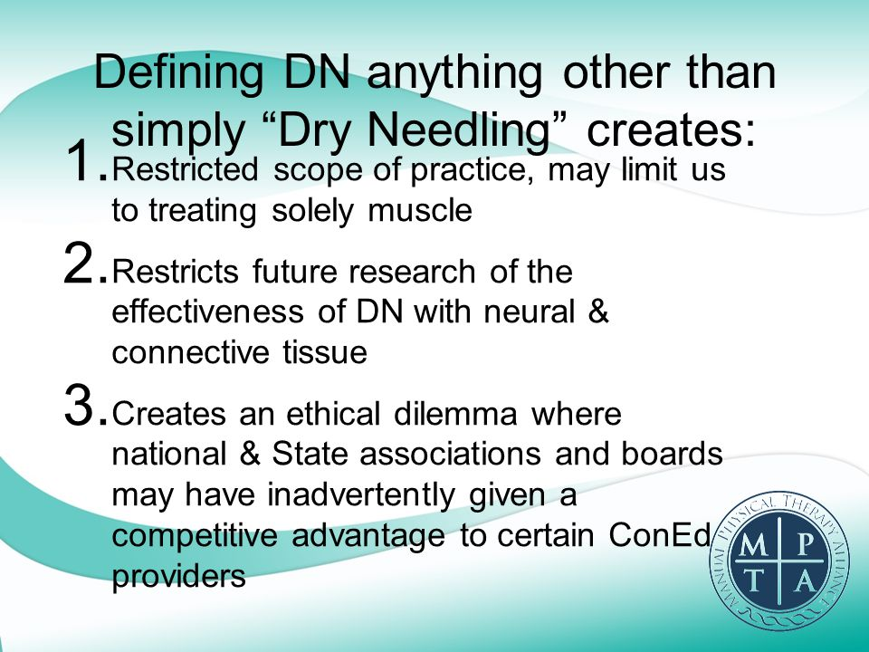 Defining DN anything other than simply Dry Needling creates: 1.