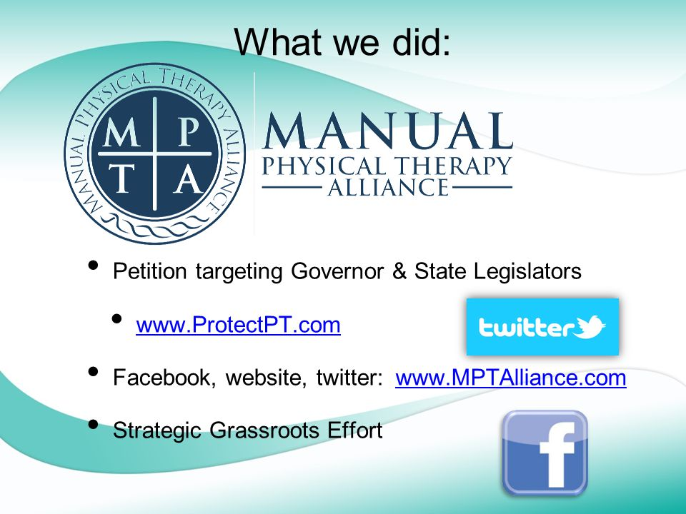What we did: Petition targeting Governor & State Legislators www.ProtectPT.com Facebook, website, twitter: www.MPTAlliance.comwww.MPTAlliance.com Stra