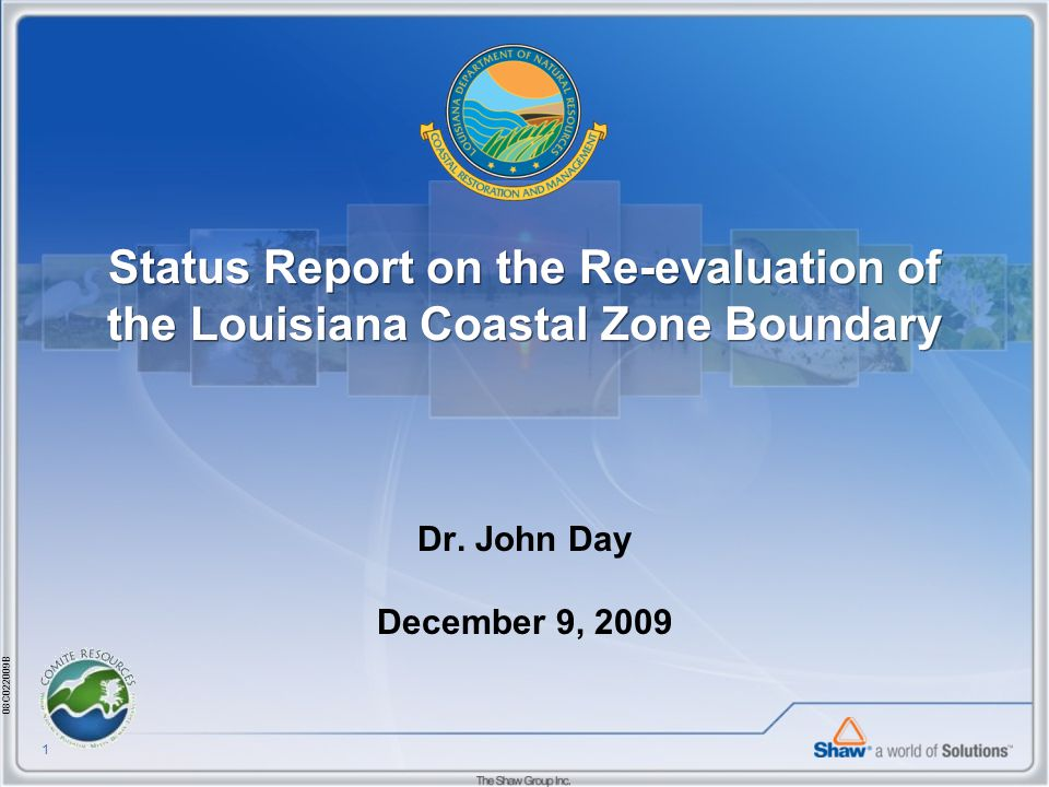 08C022009B 1 Status Report on the Re-evaluation of the Louisiana Coastal Zone Boundary Dr.