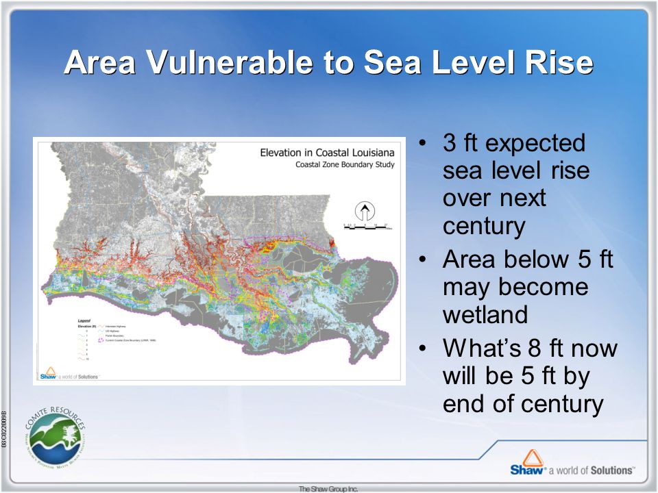 08C022009B Area Vulnerable to Sea Level Rise 3 ft expected sea level rise over next century Area below 5 ft may become wetland What's 8 ft now will be