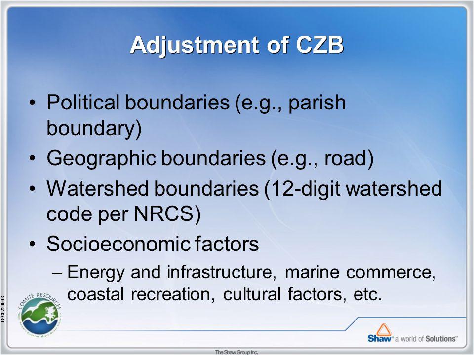 08C022009B Political boundaries (e.g., parish boundary) Geographic boundaries (e.g., road) Watershed boundaries (12-digit watershed code per NRCS) Socioeconomic factors –Energy and infrastructure, marine commerce, coastal recreation, cultural factors, etc.
