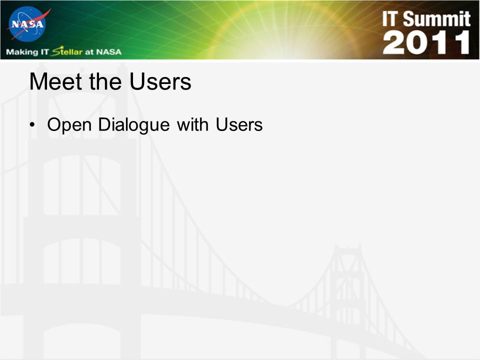 Meet the Users Open Dialogue with Users