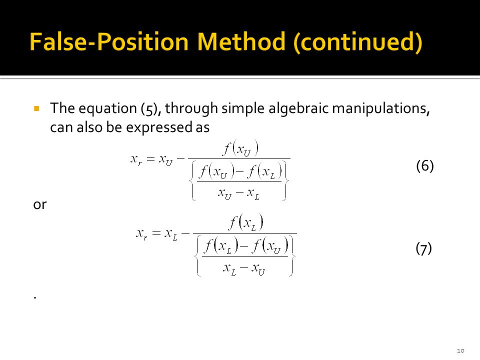  The equation (5), through simple algebraic manipulations, can also be expressed as (6) or (7). 10