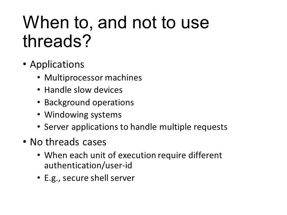 When to, and not to use threads.