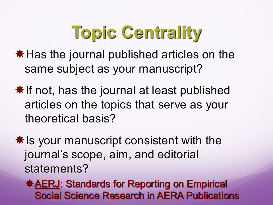 Topic Centrality  Has the journal published articles on the same subject as your manuscript.