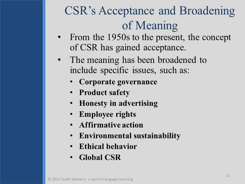 Evolving Meanings of CSR 1.Corporate social responsibility is seriously considering the impact of the company's actions on society.