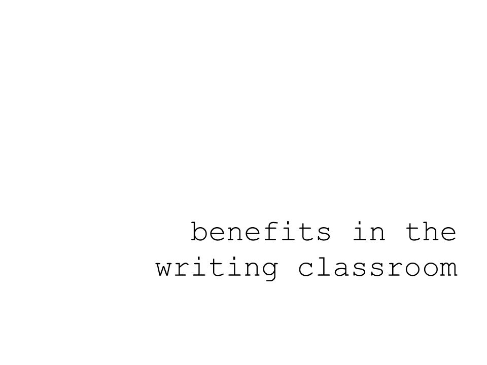 benefits in the writing classroom