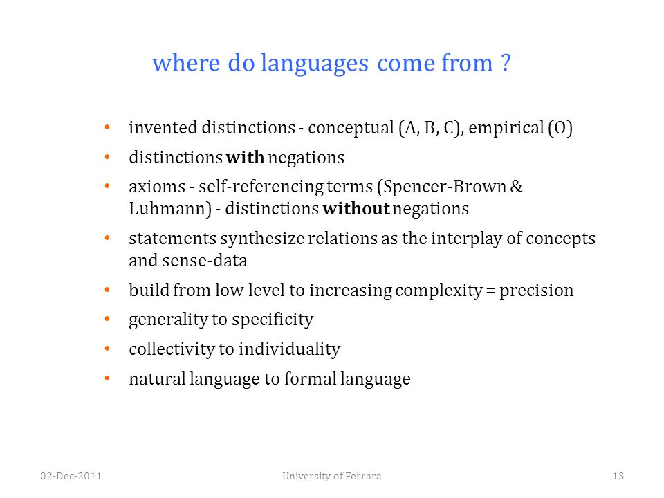 where do languages come from ? invented distinctions - conceptual (A, B, C), empirical (O) distinctions with negations axioms - self-referencing terms
