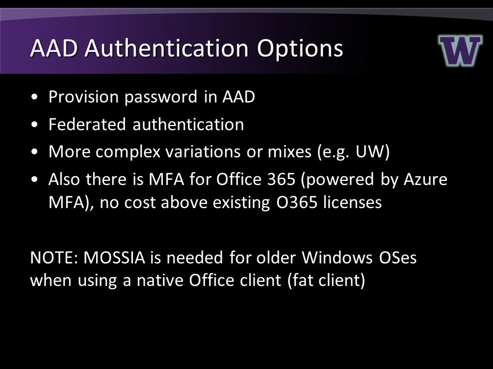 AAD Authentication Options Provision password in AAD Federated authentication More complex variations or mixes (e.g.