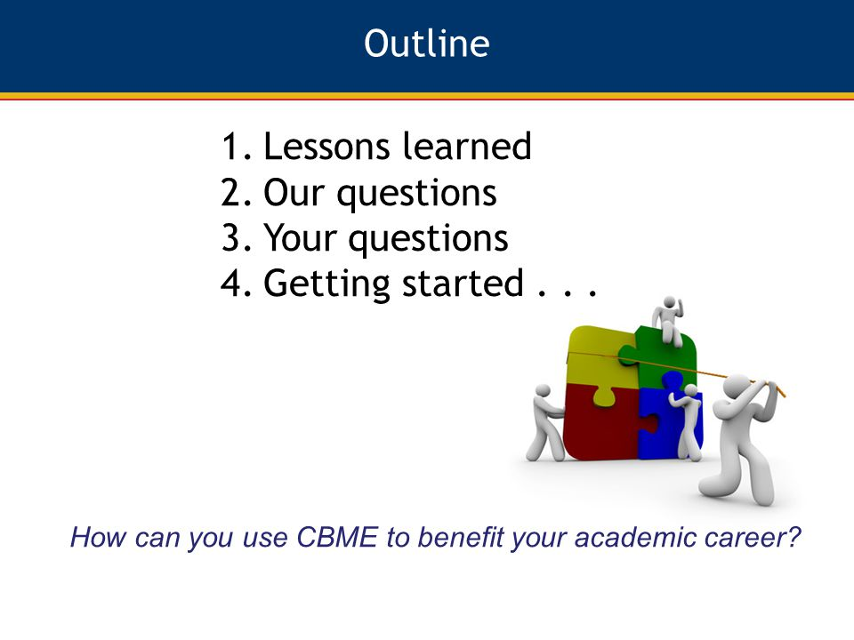 Outline 1.Lessons learned 2.Our questions 3.Your questions 4.Getting started...