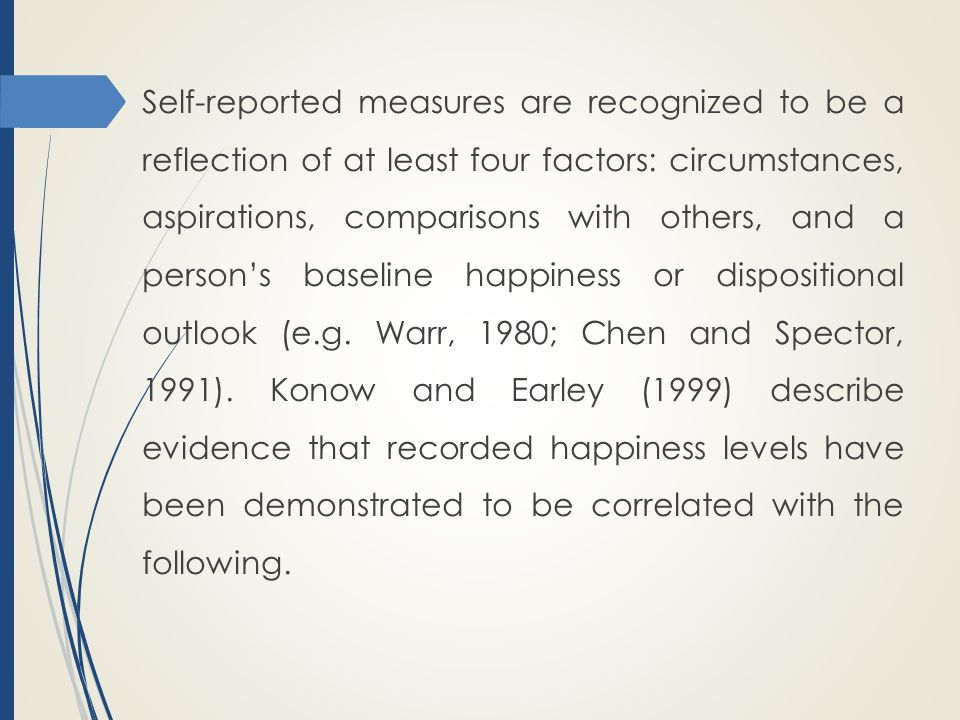 Self-reported measures are recognized to be a reflection of at least four factors: circumstances, aspirations, comparisons with others, and a person's