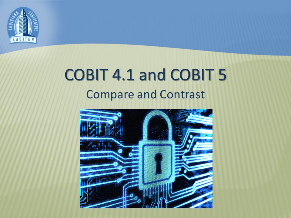 COBIT 4.1 and COBIT 5 Compare and Contrast