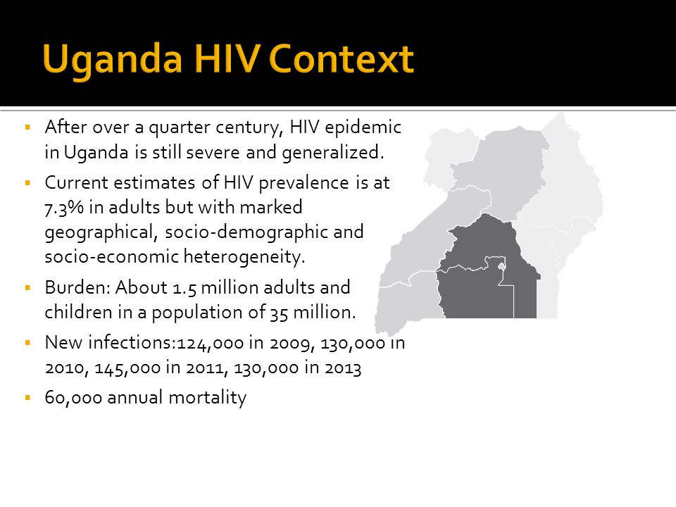  After over a quarter century, HIV epidemic in Uganda is still severe and generalized.