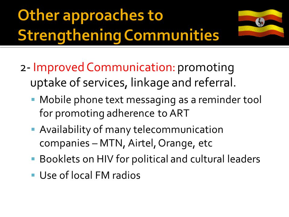 2- Improved Communication: promoting uptake of services, linkage and referral.