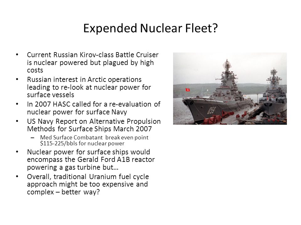 Expended Nuclear Fleet? Current Russian Kirov-class Battle Cruiser is nuclear powered but plagued by high costs Russian interest in Arctic operations