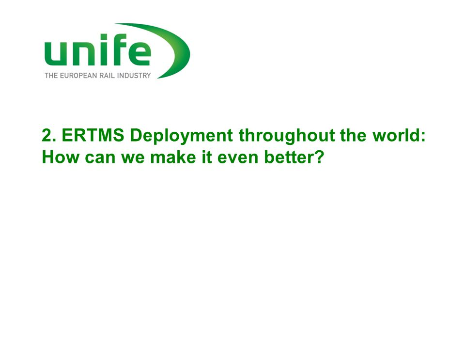 2. ERTMS Deployment throughout the world: How can we make it even better?