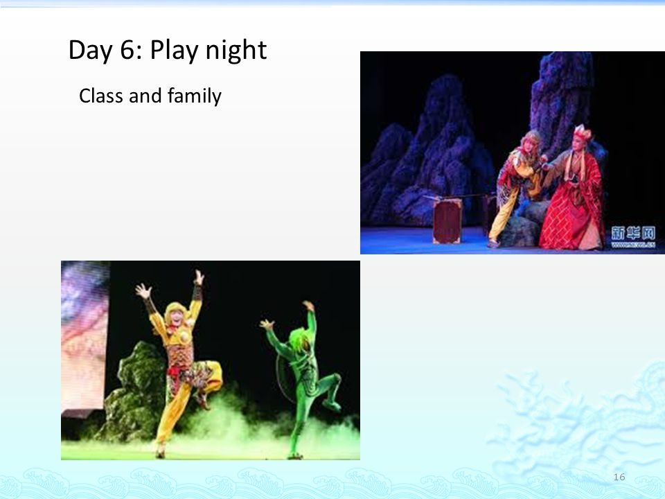 16 Day 6: Play night Class and family