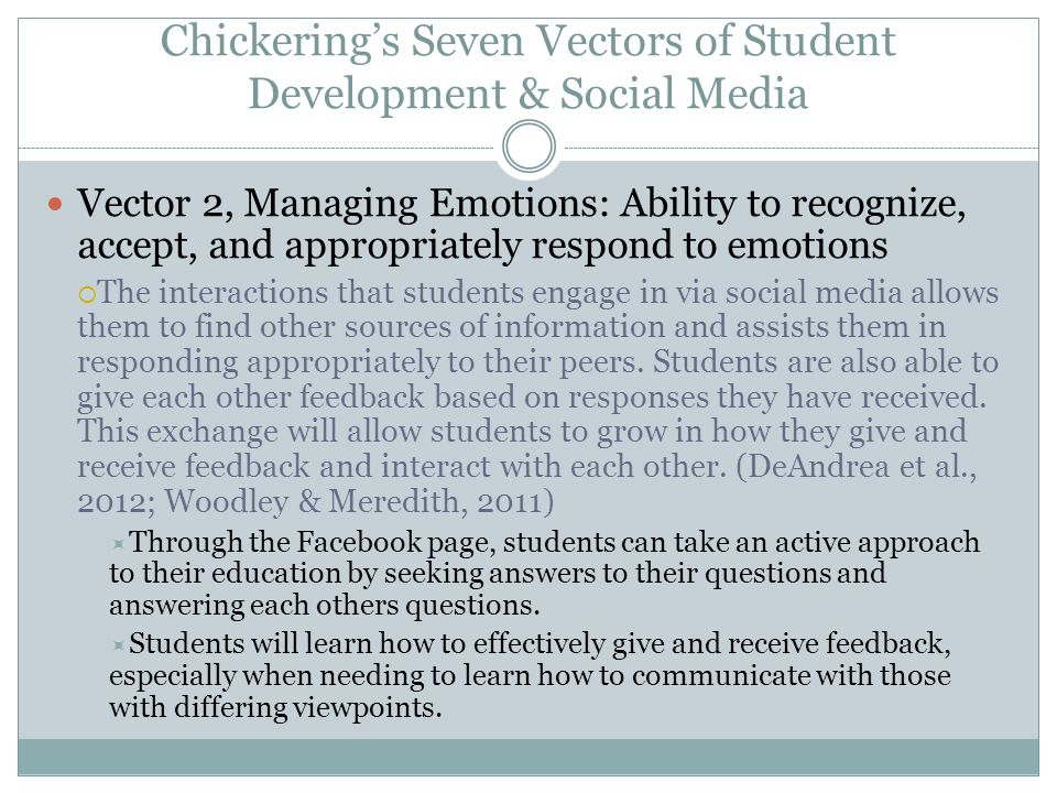 Chickering's Seven Vectors of Student Development & Social Media Vector 2, Managing Emotions: Ability to recognize, accept, and appropriately respond