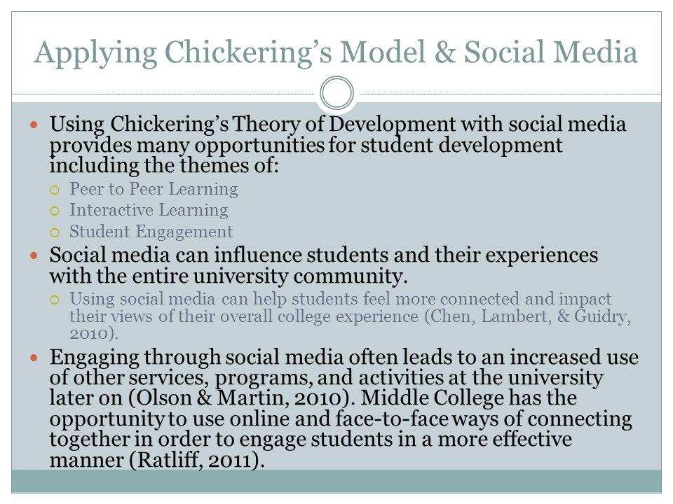 Applying Chickering's Model & Social Media Using Chickering's Theory of Development with social media provides many opportunities for student developm