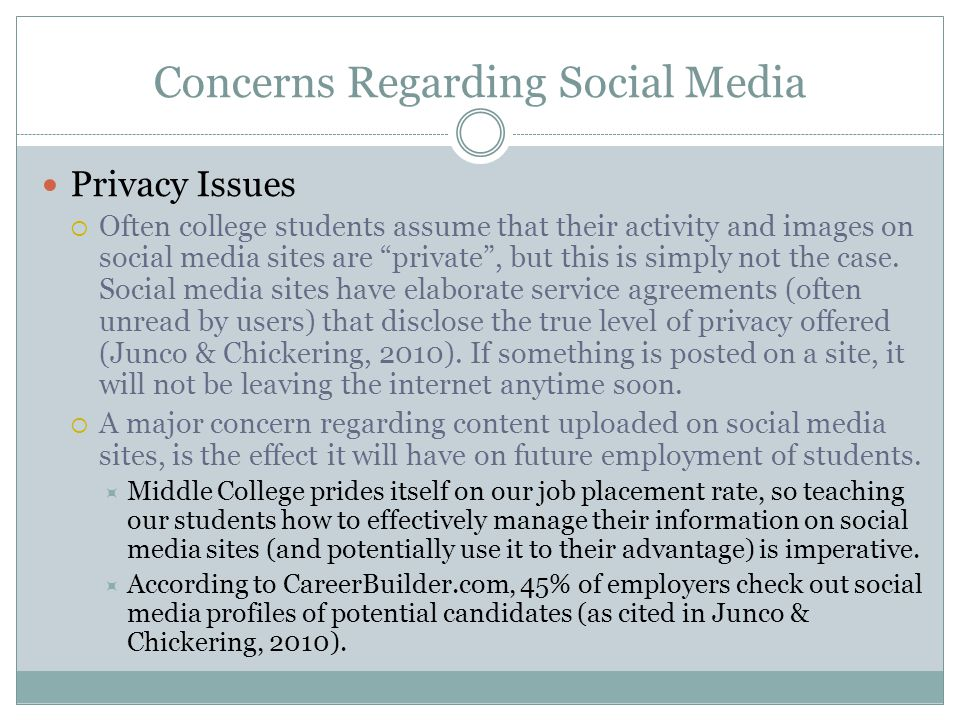 """Concerns Regarding Social Media Privacy Issues  Often college students assume that their activity and images on social media sites are """"private"""", but"""