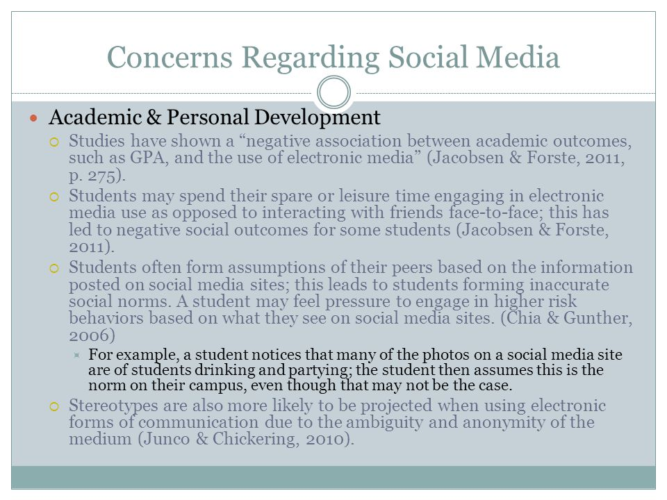 """Concerns Regarding Social Media Academic & Personal Development  Studies have shown a """"negative association between academic outcomes, such as GPA, a"""