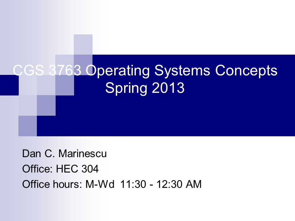 CGS 3763 Operating Systems Concepts Spring 2013 Dan C.