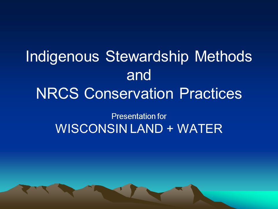 Wisconsin Tribal Conservation Advisory Council (WTCAC) Development of Tribal Technical Standards