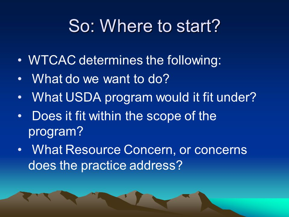 So: Where to start. WTCAC determines the following: What do we want to do.