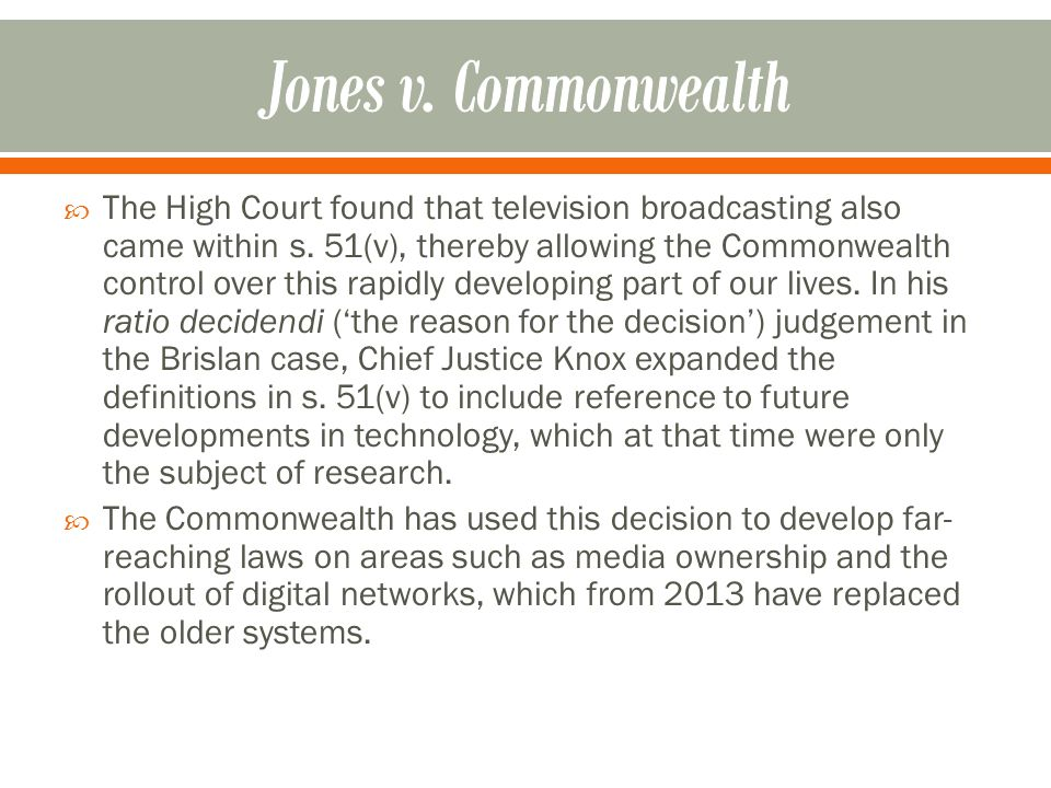  The High Court found that television broadcasting also came within s.