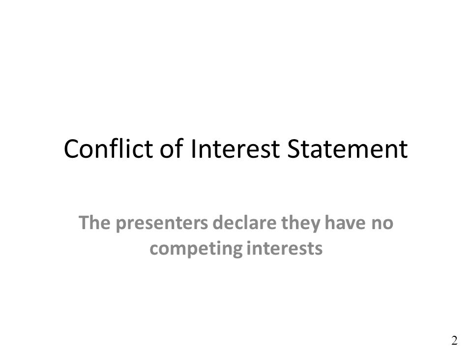 Conflict of Interest Statement The presenters declare they have no competing interests 2