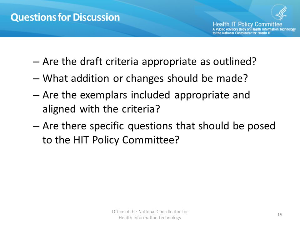 Questions for Discussion – Are the draft criteria appropriate as outlined.