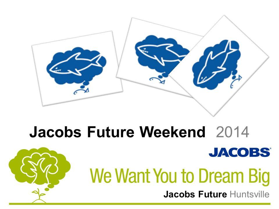 Jacobs Future Weekend 2014 Jacobs Future Huntsville