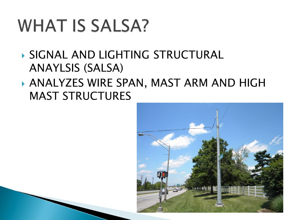  SIGNAL AND LIGHTING STRUCTURAL ANAYLSIS (SALSA)  ANALYZES WIRE SPAN, MAST ARM AND HIGH MAST STRUCTURES
