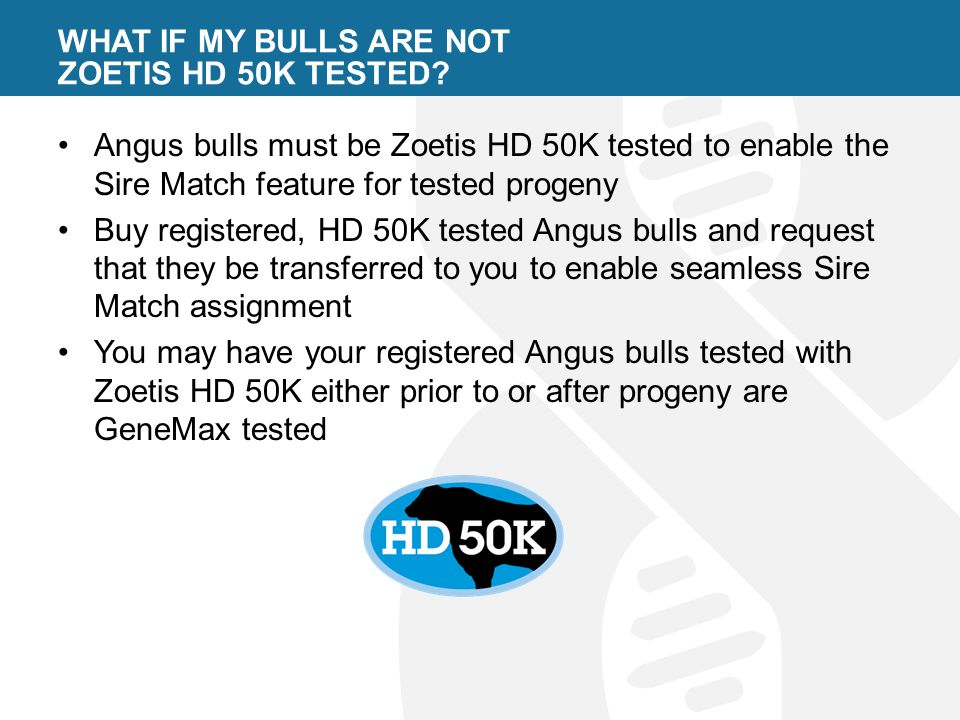 WHAT IF MY BULLS ARE NOT ZOETIS HD 50K TESTED.