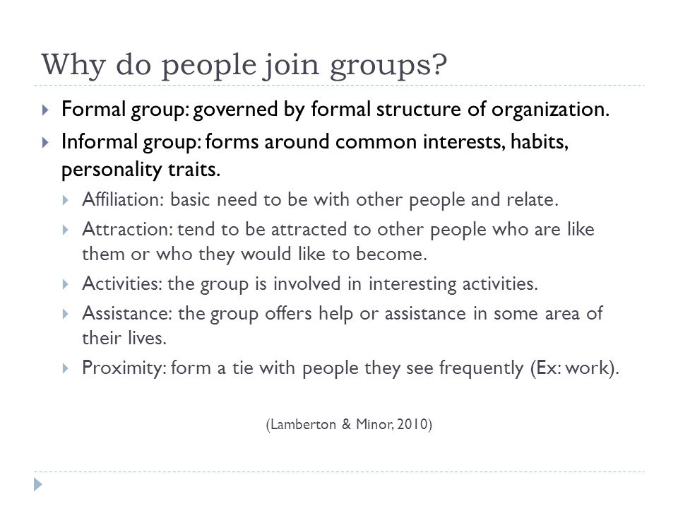 Why do people join groups.  Formal group: governed by formal structure of organization.