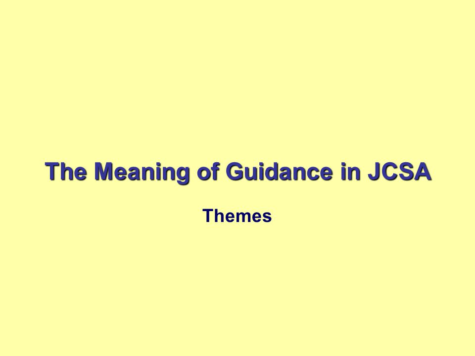 The Meaning of Guidance in JCSA Themes