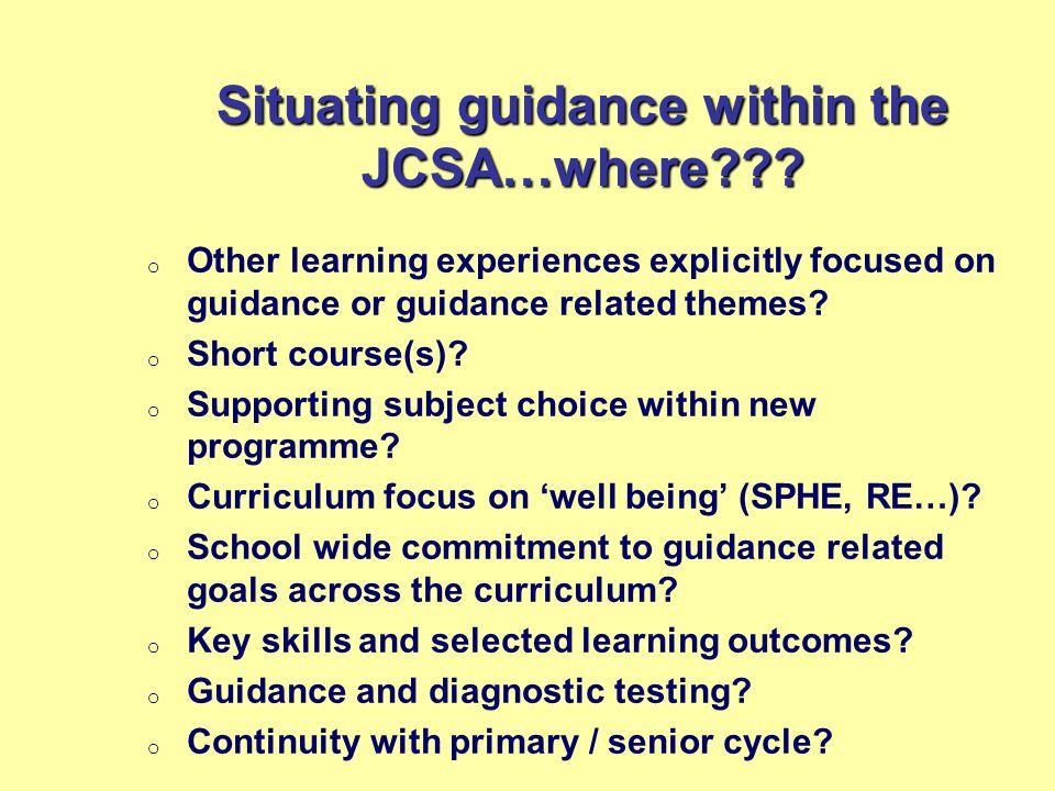 Situating guidance within the JCSA…where .