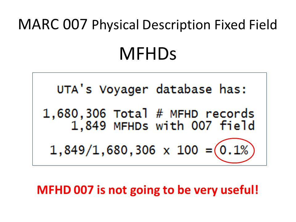 MFHDs MFHD 007 is not going to be very useful!