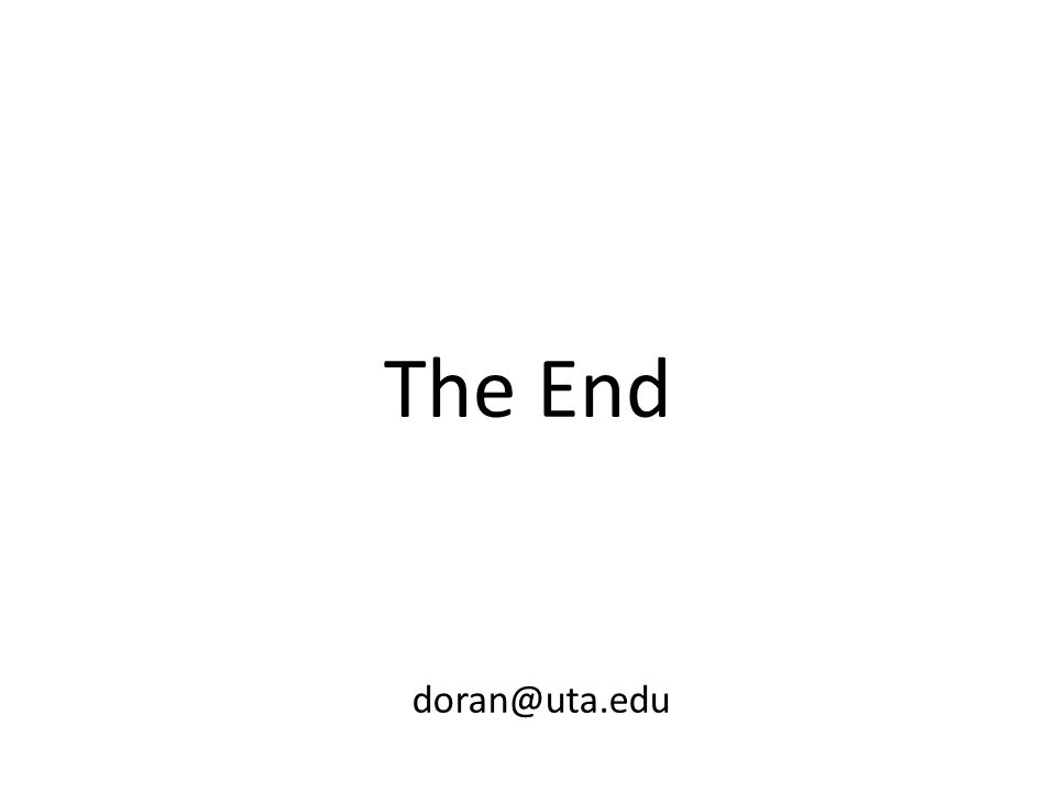 The End doran@uta.edu
