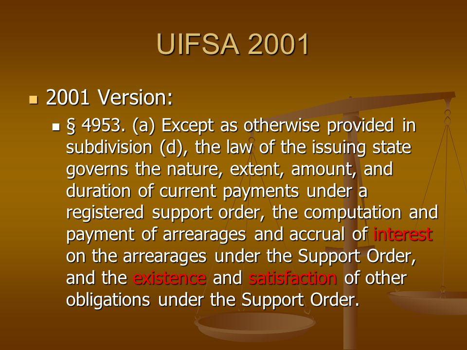 UIFSA 2001 2001 Version: 2001 Version: § 4953.