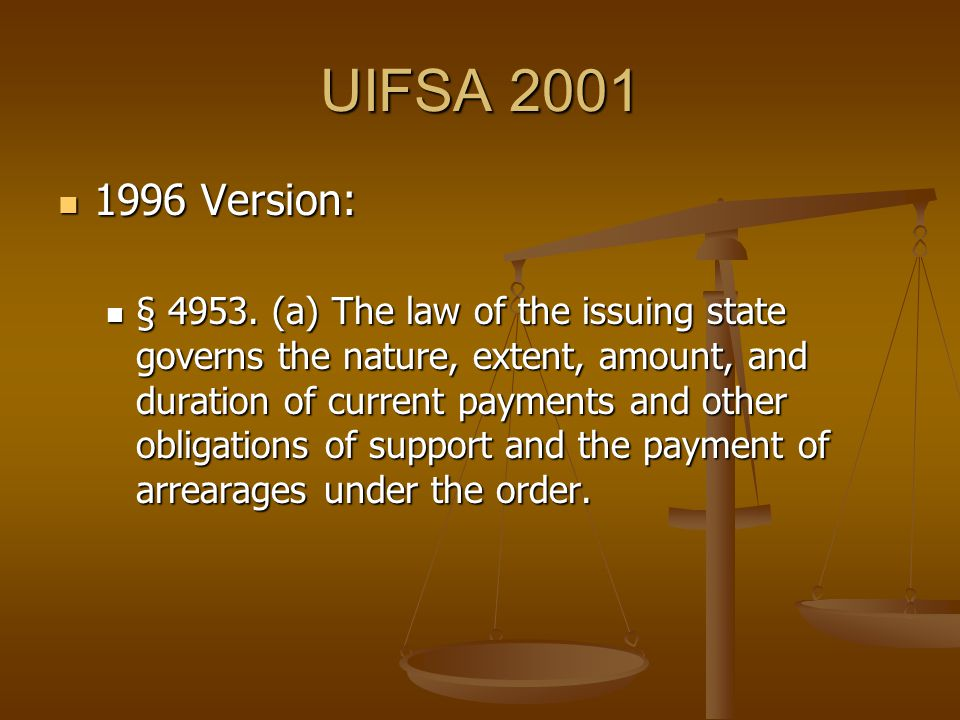 UIFSA 2001 1996 Version: 1996 Version: § 4953.