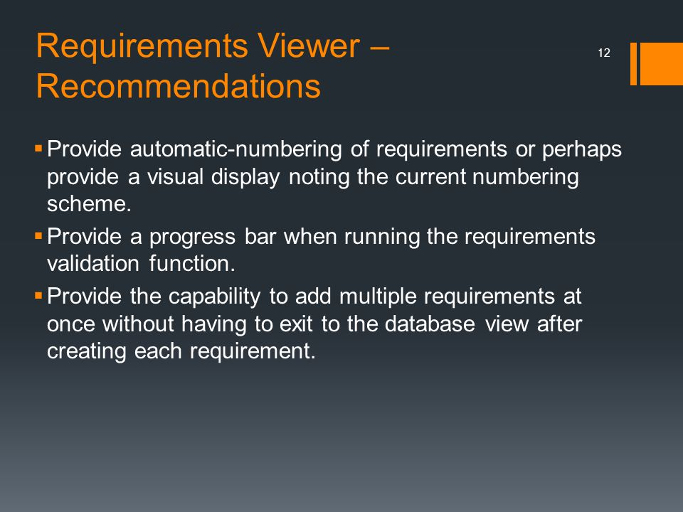 Requirements Viewer – Recommendations  Provide automatic-numbering of requirements or perhaps provide a visual display noting the current numbering s