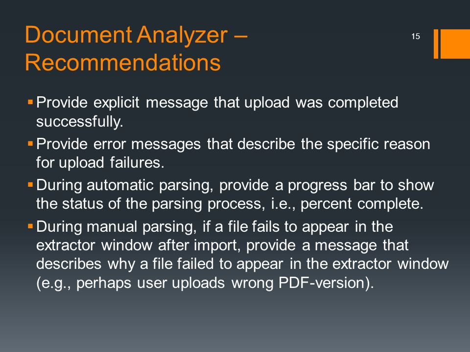 Document Analyzer – Recommendations  Provide explicit message that upload was completed successfully.  Provide error messages that describe the spec
