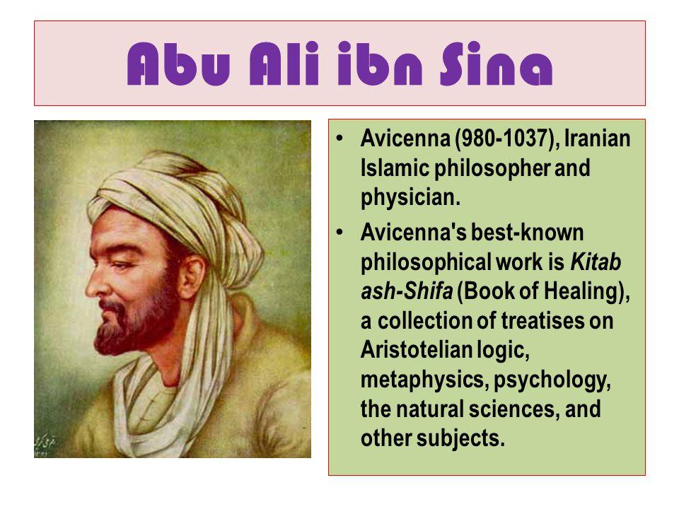 Abu Ali ibn Sina Avicenna (980-1037), Iranian Islamic philosopher and physician.
