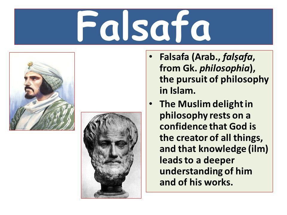 Falsafa Falsafa (Arab., falṣafa, from Gk. philosophia), the pursuit of philosophy in Islam.