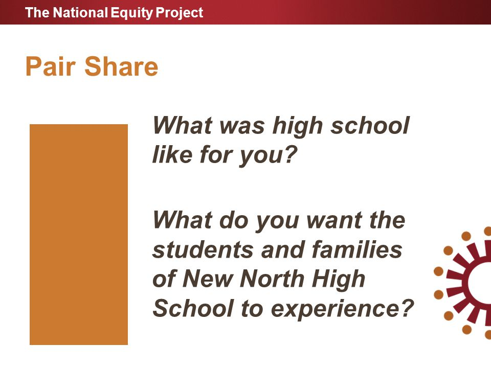 Pair Share The National Equity Project What was high school like for you.