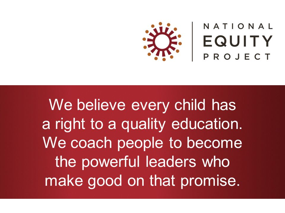 We believe every child has a right to a quality education.