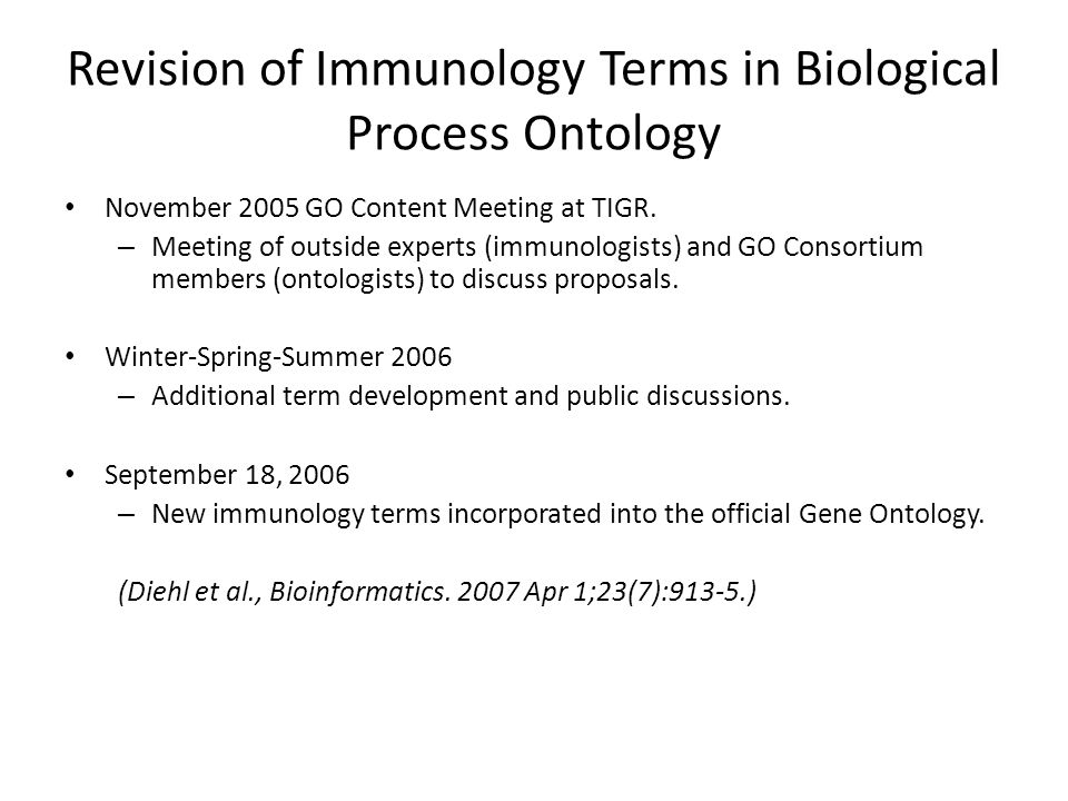 Revision of Immunology Terms in Biological Process Ontology November 2005 GO Content Meeting at TIGR.